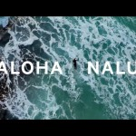 Aloha Nalu: Όταν τα drones κάνουν θαύματα