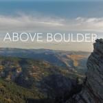 Σήμερα αποκλείεται να δεις καλύτερο 4K drone φιλμ από το Above Boulder